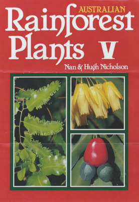 Australian Rainforest Plants: In the Forest and in the Garden: Book V