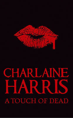 DO NOT ORDER OLD EDITION A Touch of Dead: A Sookie Stackhouse Collection