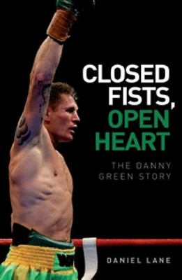 Closed Fist, Open Heart: The Danny Green Story