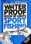 Geoff Wilson's Waterproof Book of Knots: Sport Fishing