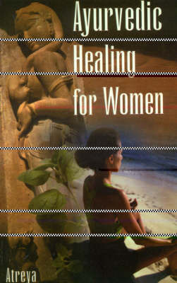 Ayurvedic Healing for Women: Herbal Gynaecology