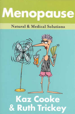 Menopause: Natural and Medical Solutions