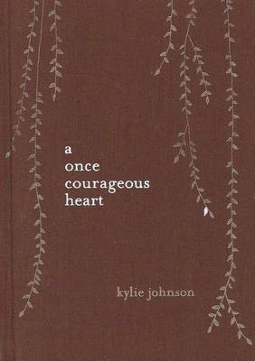 A Once Courageous Heart