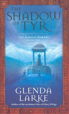 The Shadow of Tyr (Mirage Makers #2)