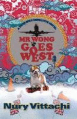 Mr. Wong Goes West: A Feng Shui Detective Novel
