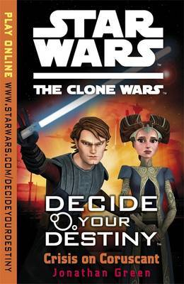 Crisis on Coruscant - Decide Your Destiny: Star Wars - The Clone Wars