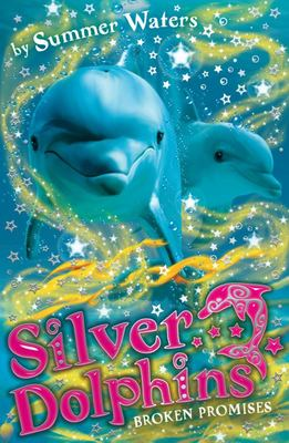 Broken Promises (Silver Dolphins #5)