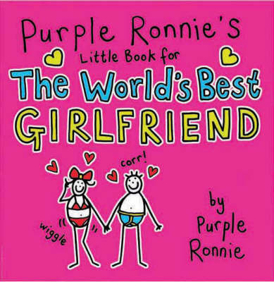Purple Ronnie's Little Book for the World's Best Girlfriend