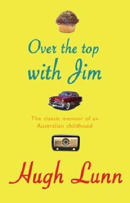 Over the Top with Jim: The Classic Memoir of an Australian Childhood