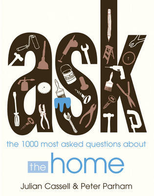 Ask: The 1000 Most-Asked Questions About Home