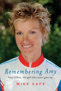 Remembering Amy : Amy Gillett, The Girl Who Never Gave Up
