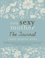 You Sexy Mother : The journal