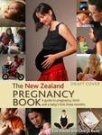 The New Zealand Pregnancy Book: A Guide to Pregnancy, Birth and the Babies First Three Months