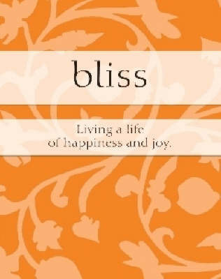 Bliss: Living a life of happiness and joy (Little Guide Book)