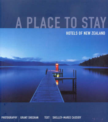 A Place To Stay - Hotels of New Zealand