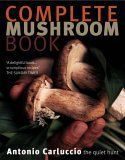 Complete Mushroom Book : The Quiet Hunt