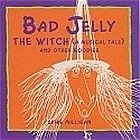 Badjelly the Witch: A Musical Tale and Other Goodies (Audio CD)