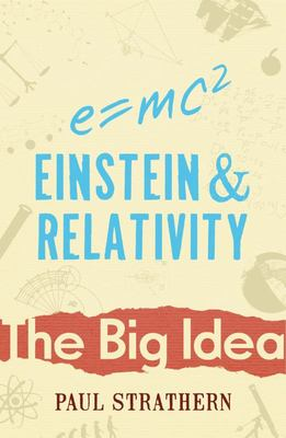 Einstein & Relativity (The Big Idea)