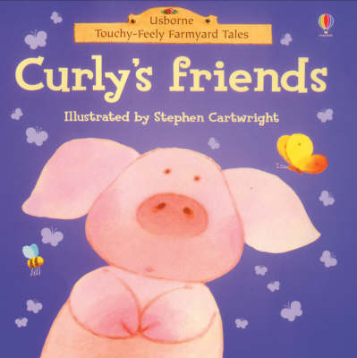 Farmyard Tales Curlys Friend H