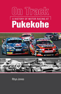 On Track: A History of Motor Racing at Pukekohe