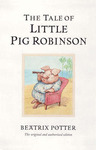 The Tale of Little Pig Robinson (Classic Edition #19)