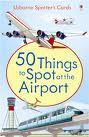 50 Things to Spot at the Airport (Usborne Spotter's Cards)