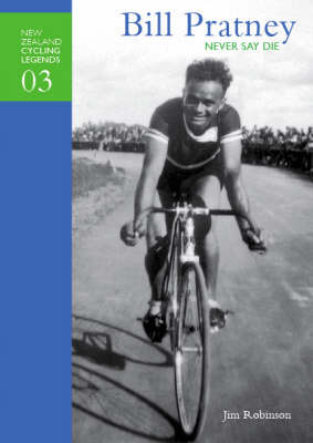 Bill Pratney: New Zealand Cycling Legends 3: