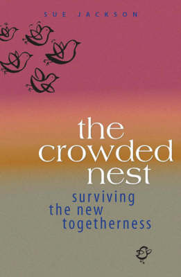 The Crowded Nest: Surviving the New Togetherness