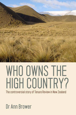 Who Owns the High Country? The Controversial Story of Tenure Review in New Zealand