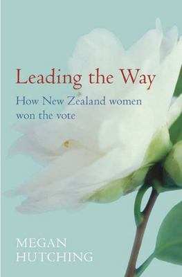 Leading the Way: How New Zealand Women Won the Vote