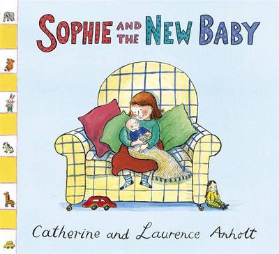 Sophie and the New Baby (Anholt Family Favourites)