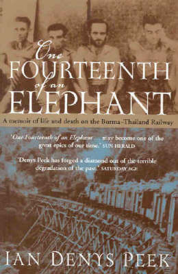 One Fourteenth of an Elephant : A Memoir of Life and Death on the Burma-Thailand Railway
