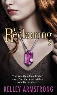 The Reckoning: They Gave Chloe Saunders Her Power. Now They Want to Take it Away. Big Mistake...