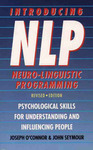 Introducing Neuro-linguistic Programming: Psychological Skills for Understanding and Influencing People