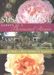 Garden of a Thousand Roses: How to Make a Rose Garden in Australia