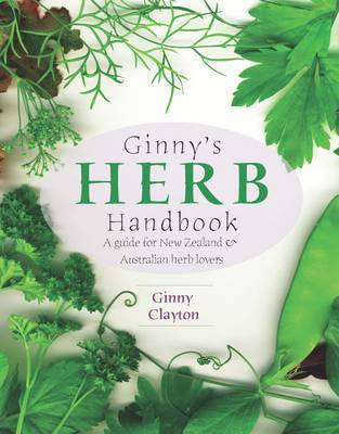 Ginny's Herb Handbook: A Guide for New Zealand and Australian Herb Lovers