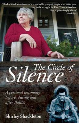 The Circle of Silence: A Personal Testimony Before, During and After Balibo