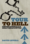 Tour to Hell: Convict Australia's Great Escape Myths