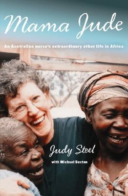 Mama Jude: An Australian Nurse's Extraordinary Other Life in Africa