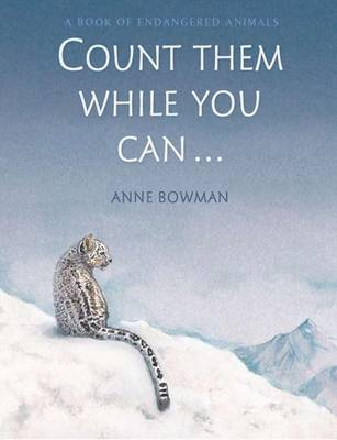 Count Them While You Can...: A Book of Endangered Animals