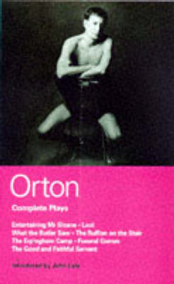 """Orton Complete Plays: """"Entertaining Mr. Sloane"""", """"Loot"""", """"What the Butler"""",  """"Ruffian"""",  """"Erpingham Camp"""", """"Funeral Games"""" """"Good and Faithful Servant"""""""