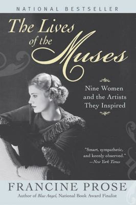 Lives of the Muses : Nine Women and the Artists They Inspired