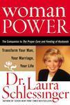 Woman Power Transform Your Man, Your Marriage, Your Life