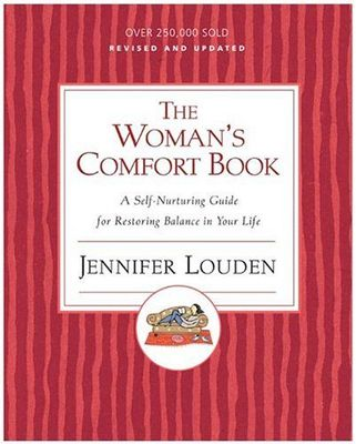 The Woman's Comfort Book: A Self Nurturing Guide for Restoring Balance in Your Life