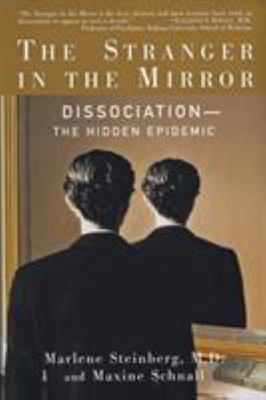 Stranger in the Mirror : Dissociation - The Hidden Epidemic