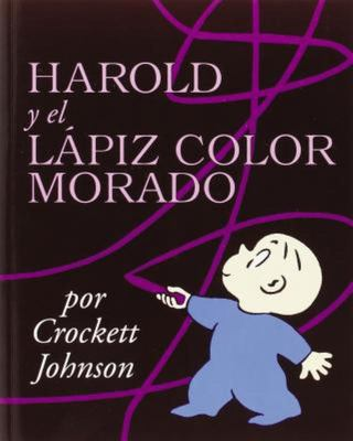 Harold y El Lapiz Color Morado (Harold and the Purple Crayon Spanish)