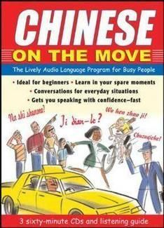 Chinese on the Move: The Lively Audio Language Programme for Busy People (3 CDs)