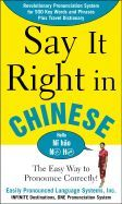 Say It Right In Chinese (Easily Pronounced Language Systems)