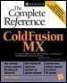 ColdFusion MX: the Complete Reference