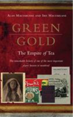 Green Gold: The Empire of Tea